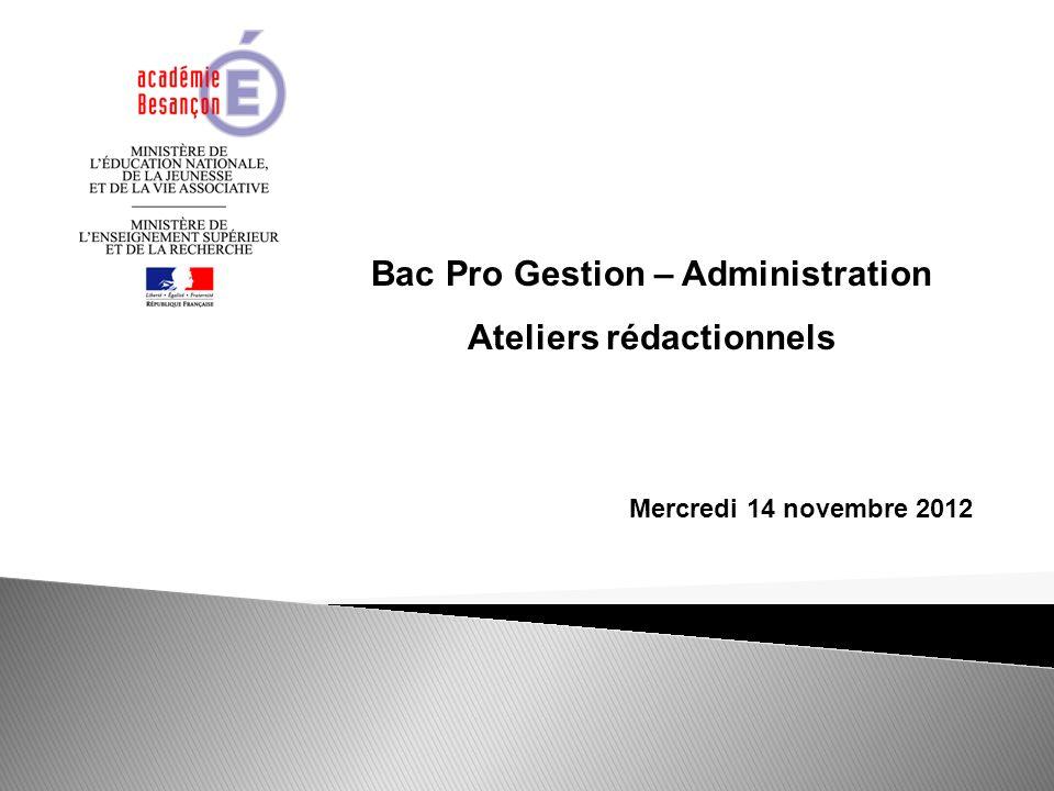 Mercredi 14 novembre 2012 Bac Pro Gestion – Administration Ateliers rédactionnels