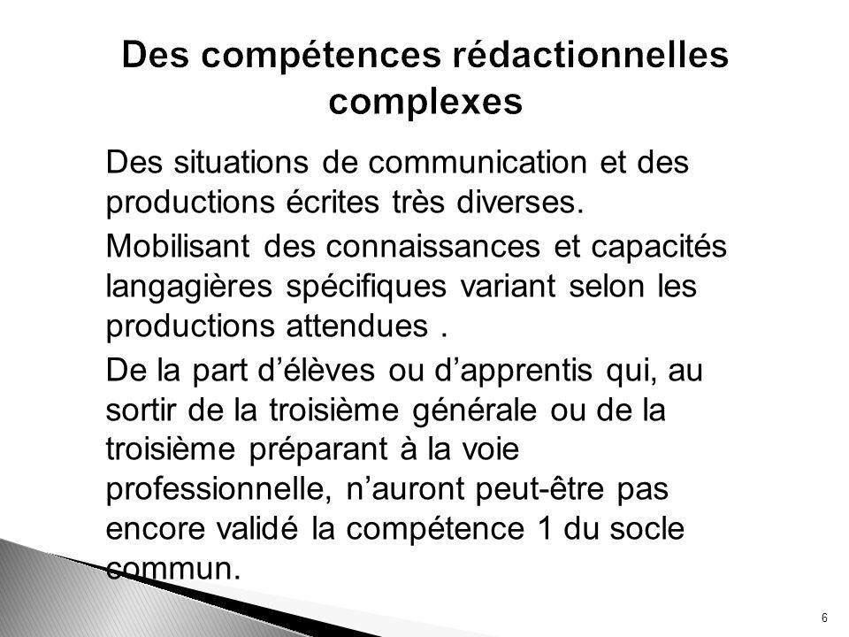 Des situations de communication et des productions écrites très diverses. Mobilisant des connaissances et capacités langagières spécifiques variant se