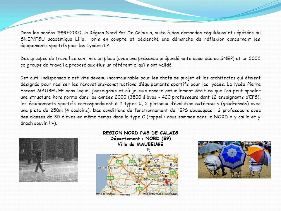 Dans les années 1990-2000, la Région Nord Pas De Calais a, suite à des demandes régulières et répétées du SNEP/FSU académique Lille, pris en compte et déclenché une démarche de réflexion concernant les équipements sportifs pour les Lycées/LP.