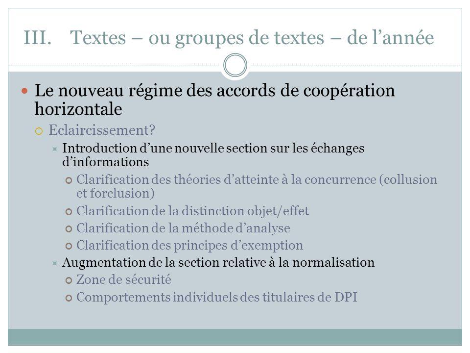 III.Textes – ou groupes de textes – de lannée Le nouveau régime des accords de coopération horizontale Eclaircissement? Introduction dune nouvelle sec