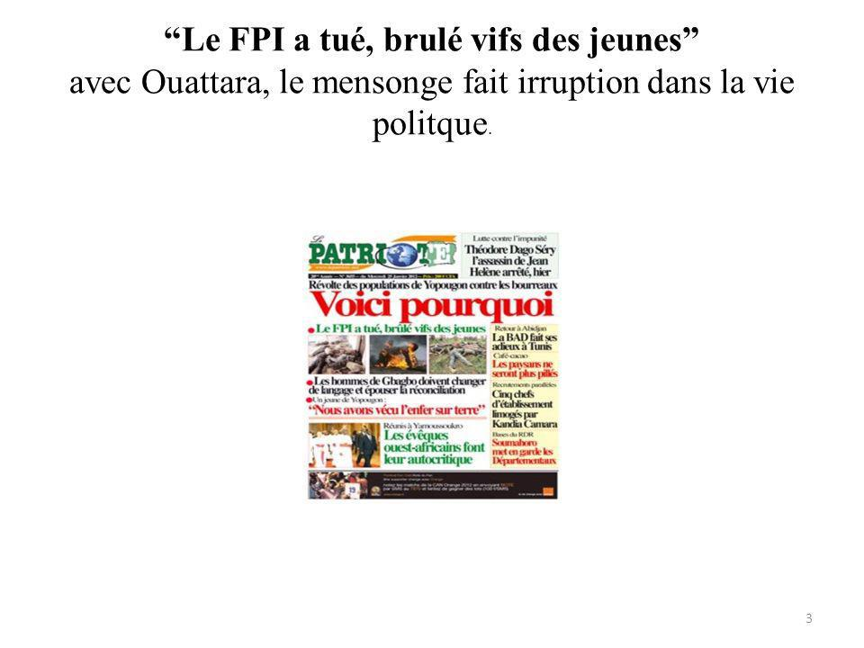 Le FPI a tué, brulé vifs des jeunes avec Ouattara, le mensonge fait irruption dans la vie politque.