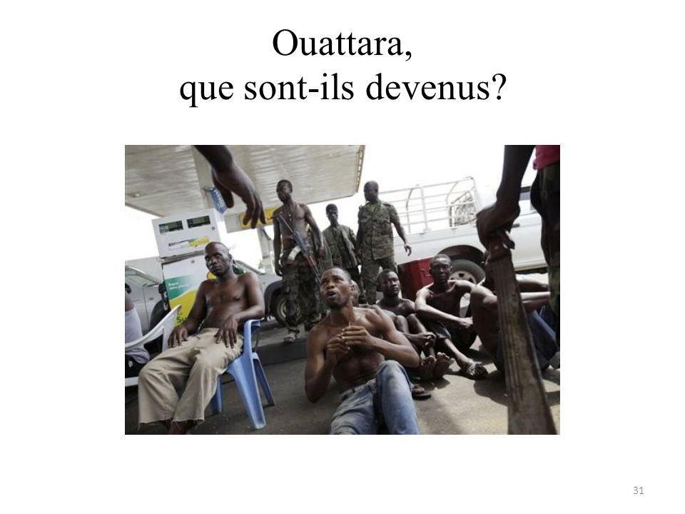 Ouattara, que sont-ils devenus 31