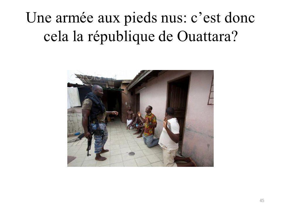 Une armée aux pieds nus: cest donc cela la république de Ouattara 45