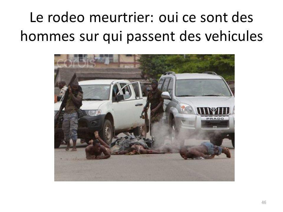 Le rodeo meurtrier: oui ce sont des hommes sur qui passent des vehicules 46