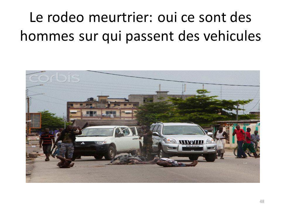 Le rodeo meurtrier: oui ce sont des hommes sur qui passent des vehicules 48