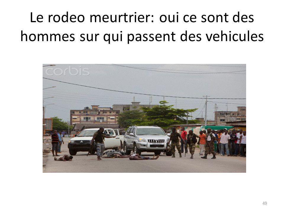 Le rodeo meurtrier: oui ce sont des hommes sur qui passent des vehicules 49