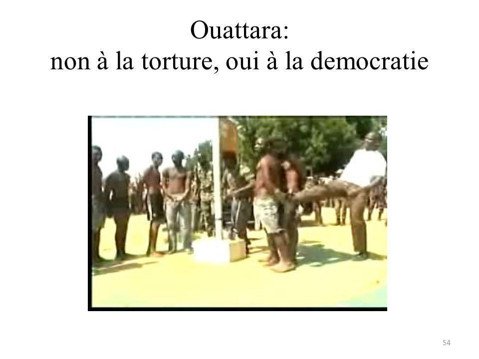 Ouattara: non à la torture, oui à la democratie 54