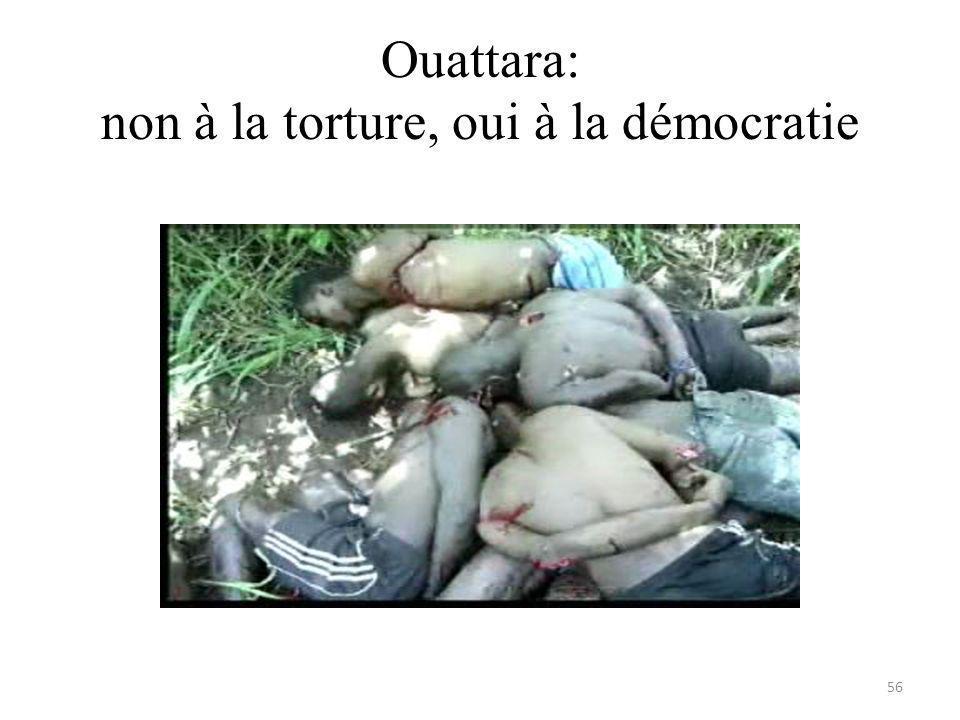 Ouattara: non à la torture, oui à la démocratie 56