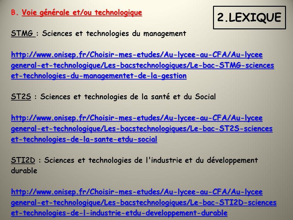 Suivez les liens internet… A.Voie professionnelle : CAP : Certificat daptitude professionnelle http://www.onisep.fr/Choisir-mes-etudes/Au-lycee-au CFA