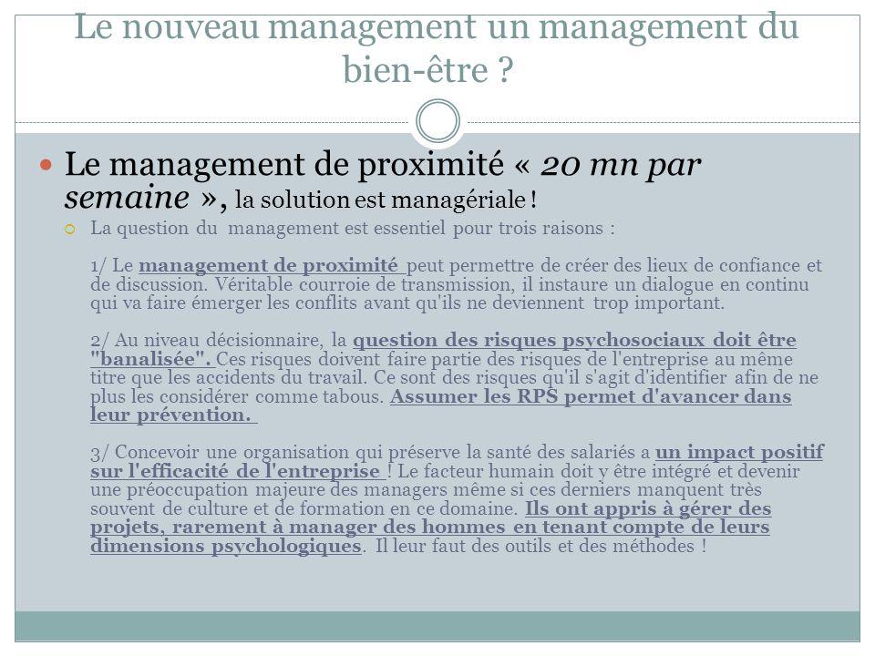 Le nouveau management un management du bien-être ? Le management de proximité « 20 mn par semaine », la solution est managériale ! La question du mana