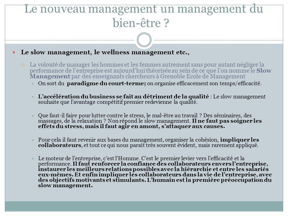 Le nouveau management un management du bien-être ? Le slow management, le wellness management etc., La volonté de manager les hommes et les femmes aut