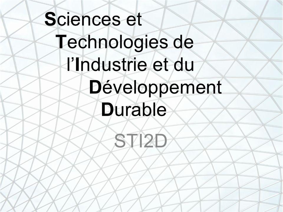Sciences et Technologies de lIndustrie et du Développement Durable STI2D