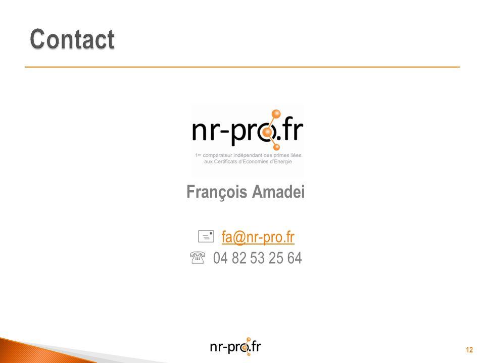 François Amadei fa@nr-pro.fr 04 82 53 25 64 12