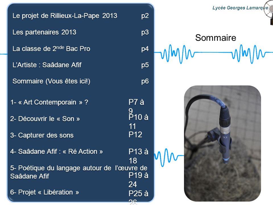 Sommaire Lycée Georges Lamarque 1- « Art Contemporain » ? 2- Découvrir le « Son » 3- Capturer des sons 4- Saâdane Afif : « Ré Action » 5- Poétique du