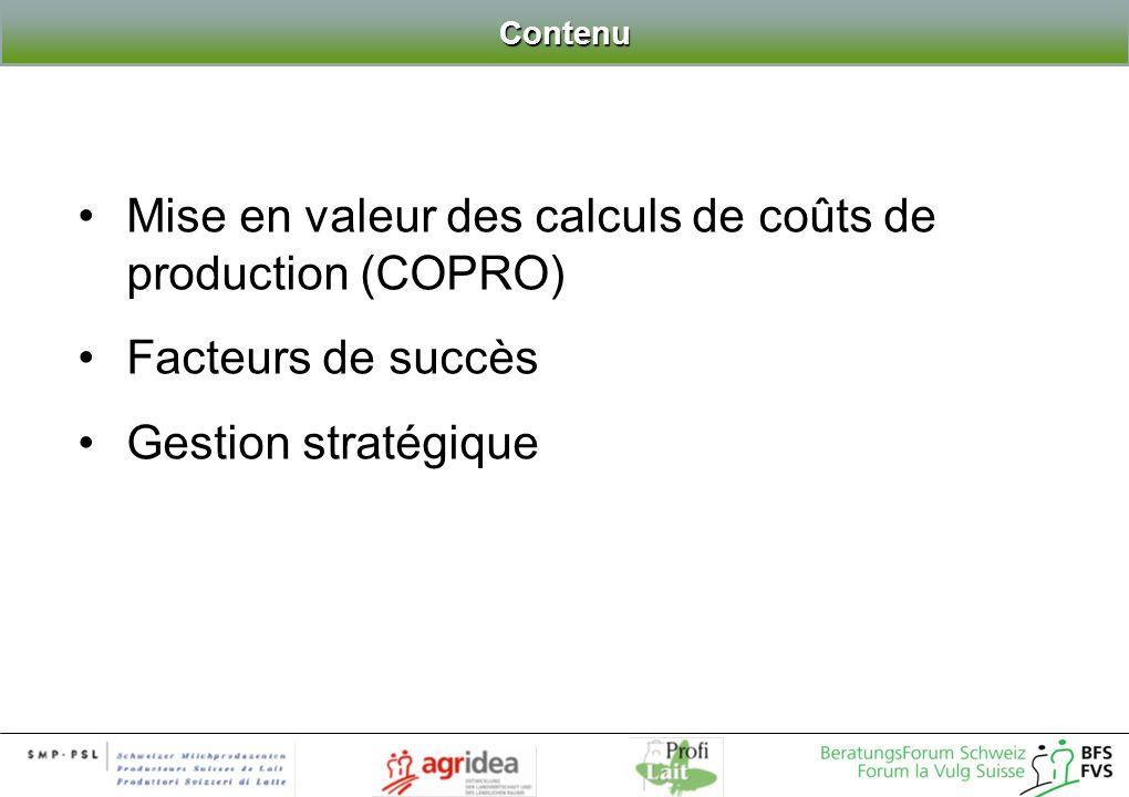Mise en valeur des calculs de coûts de production (COPRO) Facteurs de succès Gestion stratégique Contenu