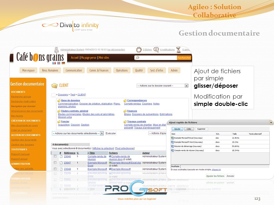 123 Gestion documentaire Ajout de fichiers par simple glisser/déposer Modification par simple double-clic Agileo : Solution Collaborative