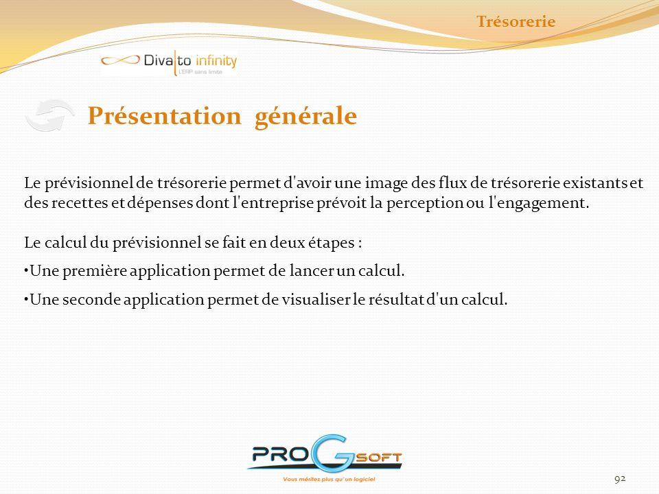 93 Calcul du prévisionnel Cette application permet le lancement d un calcul du prévisionnel de trésorerie.