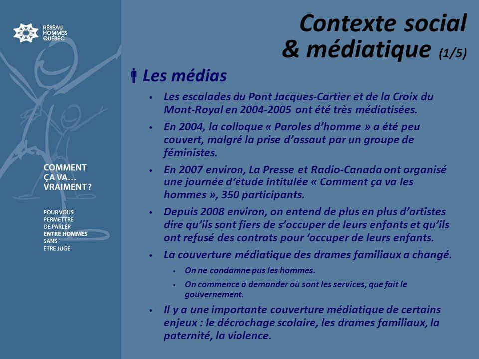 Contexte social & médiatique (1/5) Les médias Les escalades du Pont Jacques-Cartier et de la Croix du Mont-Royal en 2004-2005 ont été très médiatisées