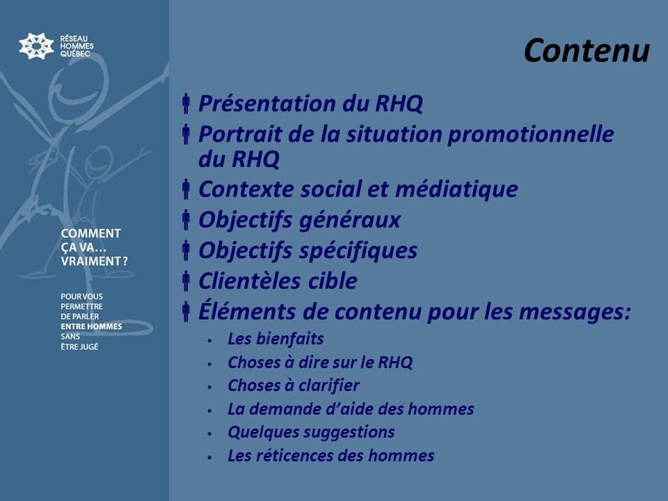 Contenu Présentation du RHQ Portrait de la situation promotionnelle du RHQ Contexte social et médiatique Objectifs généraux Objectifs spécifiques Clie