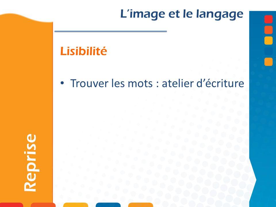Lisibilité Reprise Limage et le langage Trouver les mots : atelier décriture
