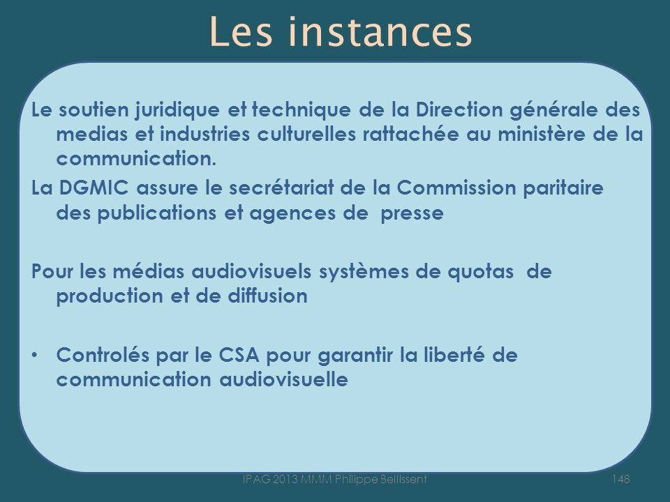 Les instances Le soutien juridique et technique de la Direction générale des medias et industries culturelles rattachée au ministère de la communication.