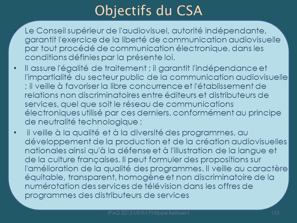 Objectifs du CSA Le Conseil supérieur de l audiovisuel, autorité indépendante, garantit l exercice de la liberté de communication audiovisuelle par tout procédé de communication électronique, dans les conditions définies par la présente loi.
