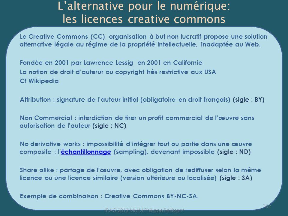 Lalternative pour le numérique: les licences creative commons Le Creative Commons (CC) organisation à but non lucratif propose une solution alternative légale au régime de la propriété intellectuelle, inadaptée au Web.