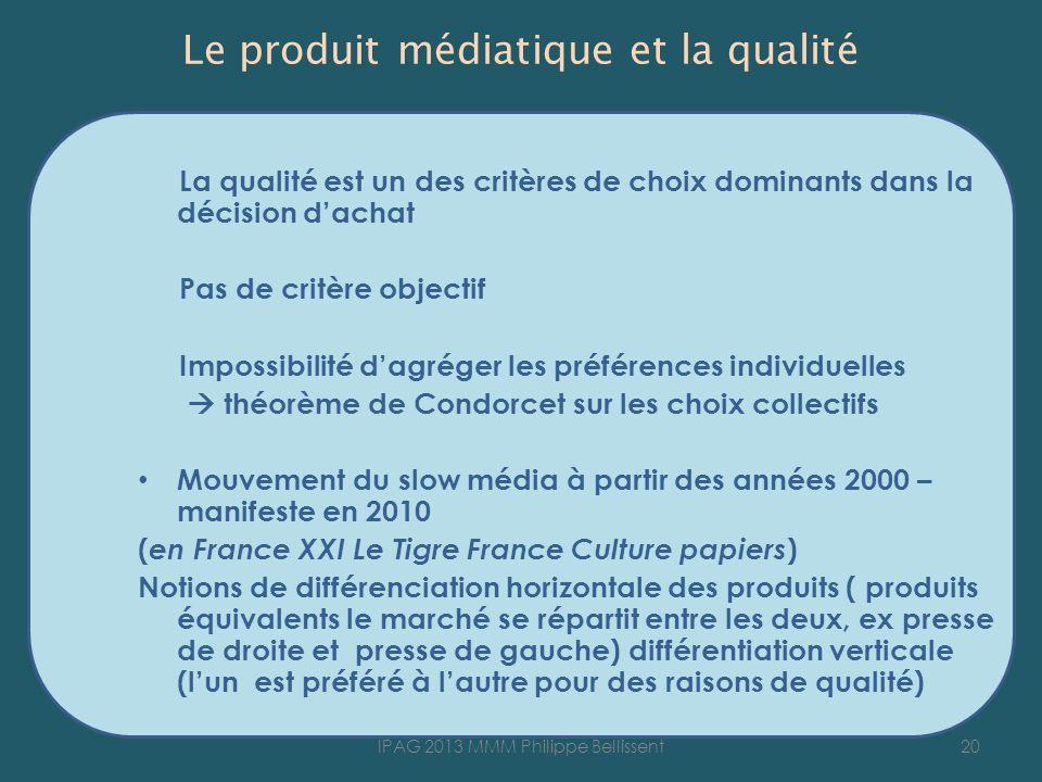 Le produit médiatique et la qualité La qualité est un des critères de choix dominants dans la décision dachat Pas de critère objectif Impossibilité da