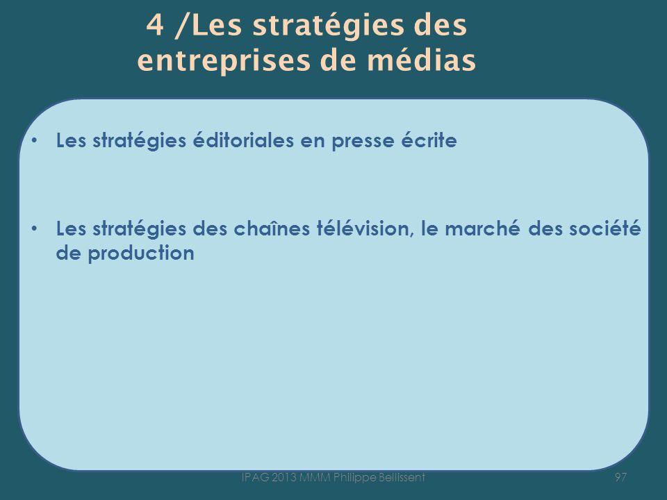 4 /Les stratégies des entreprises de médias Les stratégies éditoriales en presse écrite Les stratégies des chaînes télévision, le marché des société d