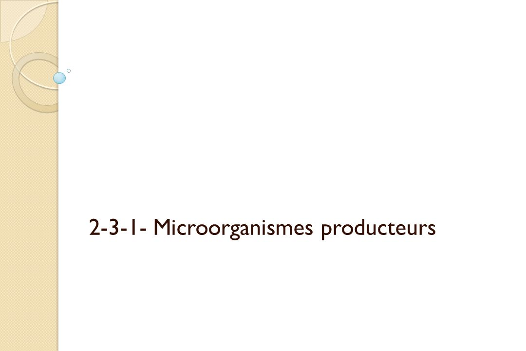 2-3-1- Microorganismes producteurs