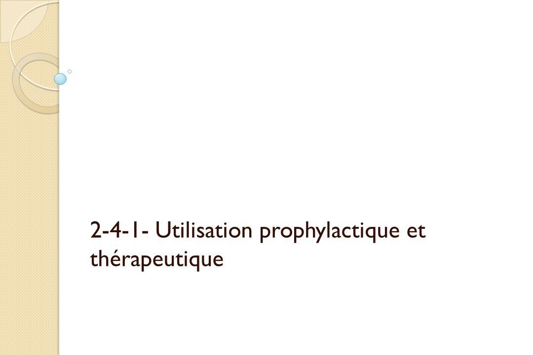 2-4-1- Utilisation prophylactique et thérapeutique