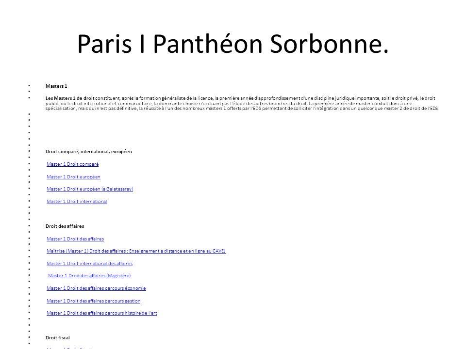 Paris I Panthéon Sorbonne. Masters 1 Les Masters 1 de droit constituent, après la formation généraliste de la licence, la première année d'approfondis
