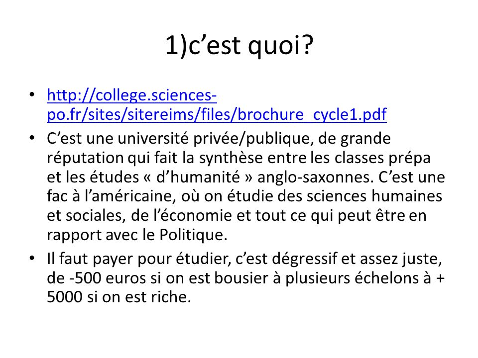 1)cest quoi? http://college.sciences- po.fr/sites/sitereims/files/brochure_cycle1.pdf http://college.sciences- po.fr/sites/sitereims/files/brochure_cy