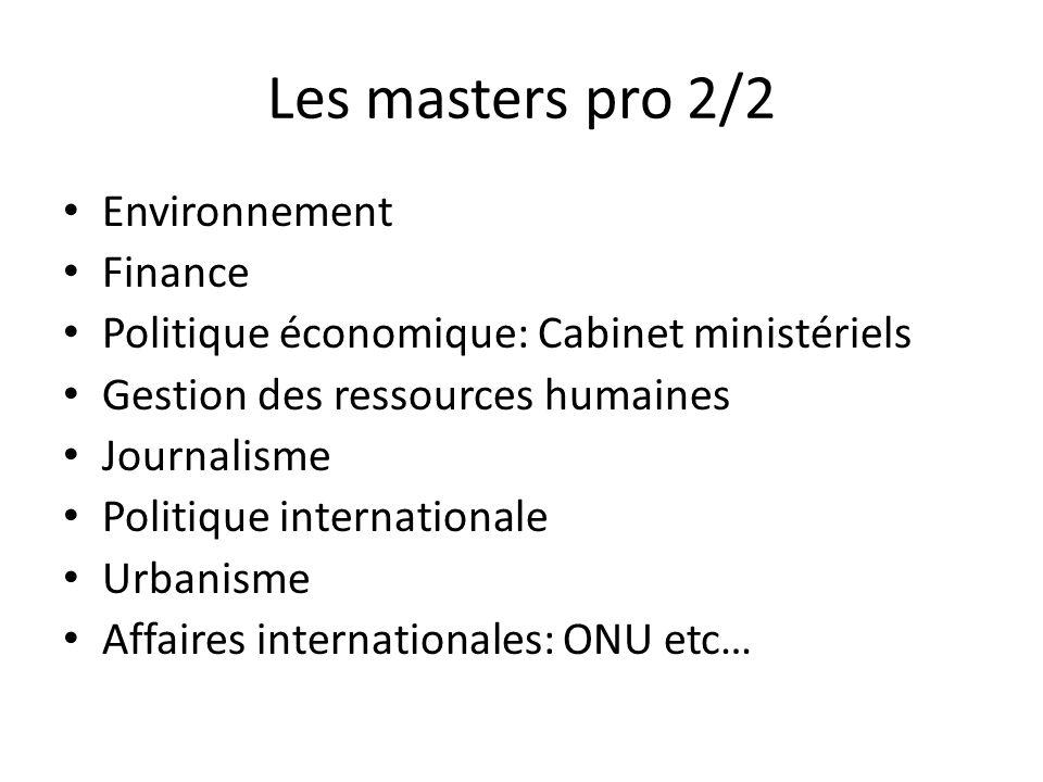 Les masters pro 2/2 Environnement Finance Politique économique: Cabinet ministériels Gestion des ressources humaines Journalisme Politique internation