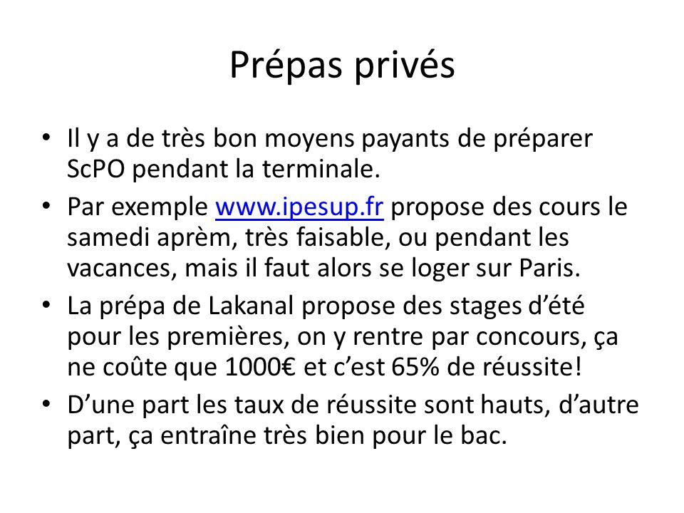 Prépas privés Il y a de très bon moyens payants de préparer ScPO pendant la terminale. Par exemple www.ipesup.fr propose des cours le samedi aprèm, tr