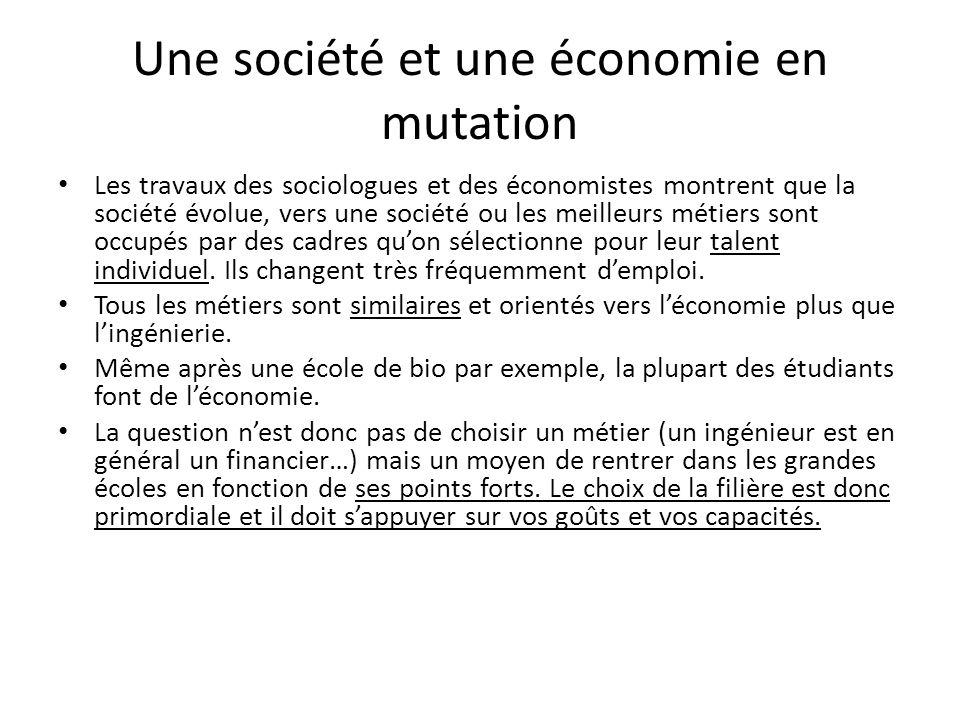 Une société et une économie en mutation Les travaux des sociologues et des économistes montrent que la société évolue, vers une société ou les meilleu