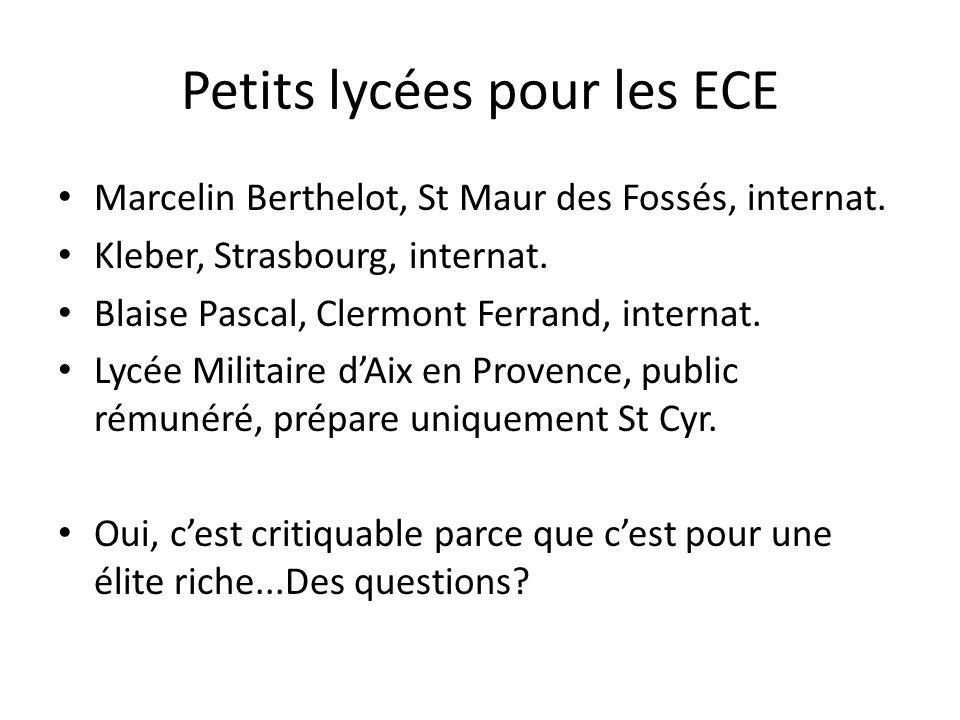 Petits lycées pour les ECE Marcelin Berthelot, St Maur des Fossés, internat. Kleber, Strasbourg, internat. Blaise Pascal, Clermont Ferrand, internat.