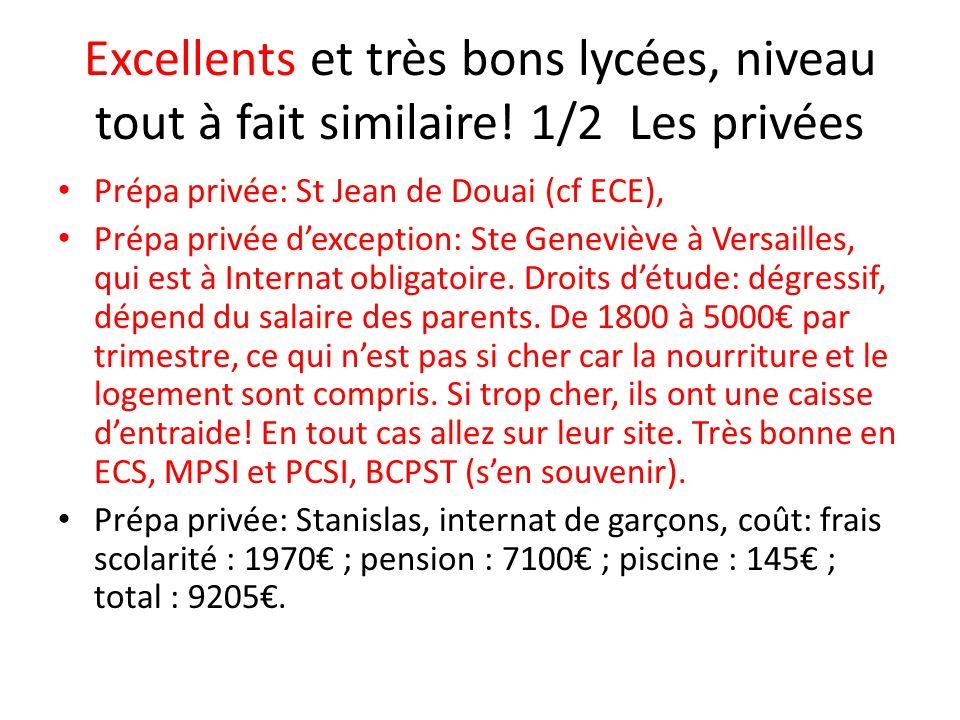 Excellents et très bons lycées, niveau tout à fait similaire! 1/2 Les privées Prépa privée: St Jean de Douai (cf ECE), Prépa privée dexception: Ste Ge