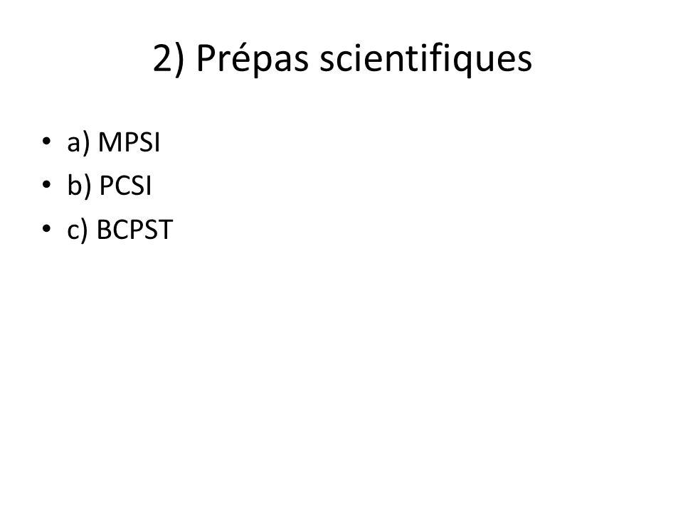 2) Prépas scientifiques a) MPSI b) PCSI c) BCPST