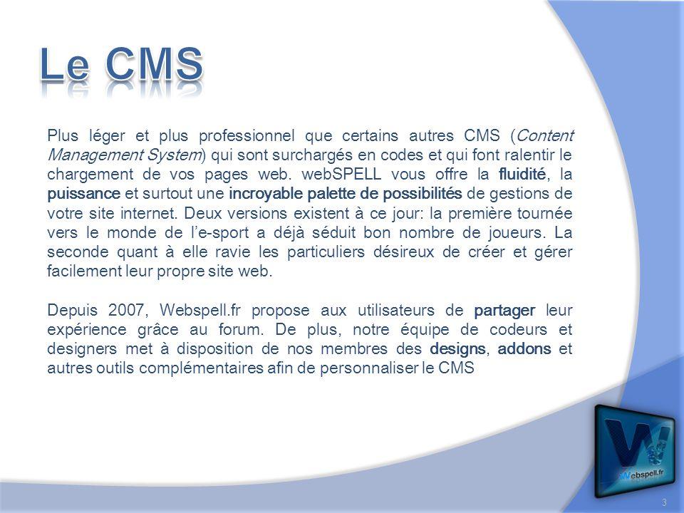 3 Plus léger et plus professionnel que certains autres CMS (Content Management System) qui sont surchargés en codes et qui font ralentir le chargement de vos pages web.