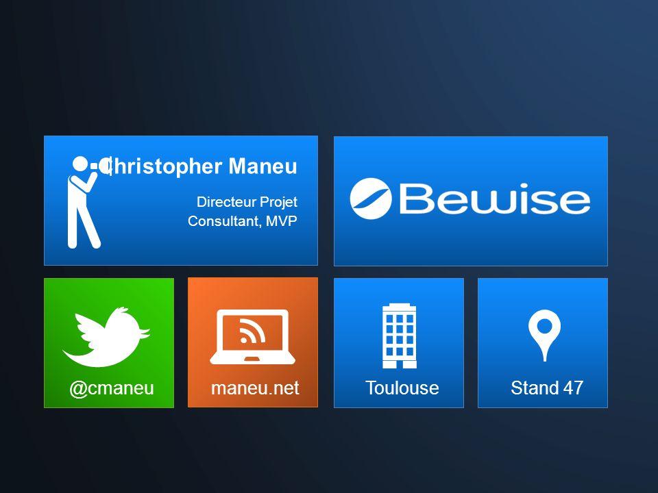 @cmaneu maneu.net Christopher Maneu Directeur Projet Consultant, MVP Toulouse Stand 47