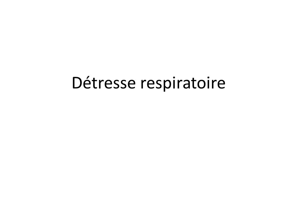 Détresse respiratoire
