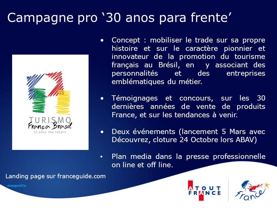 Campagne pro 30 anos para frente Concept : mobiliser le trade sur sa propre histoire et sur le caractère pionnier et innovateur de la promotion du tourisme français au Brésil, en y associant des personnalités et des entreprises emblématiques du métier.