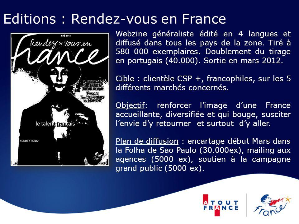 Editions : Rendez-vous en France Webzine généraliste édité en 4 langues et diffusé dans tous les pays de la zone. Tiré à 580 000 exemplaires. Doubleme