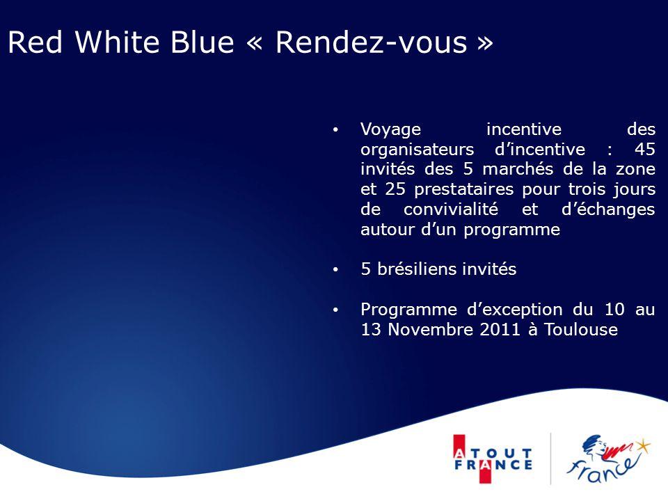 Red White Blue « Rendez-vous » Voyage incentive des organisateurs dincentive : 45 invités des 5 marchés de la zone et 25 prestataires pour trois jours de convivialité et déchanges autour dun programme 5 brésiliens invités Programme dexception du 10 au 13 Novembre 2011 à Toulouse
