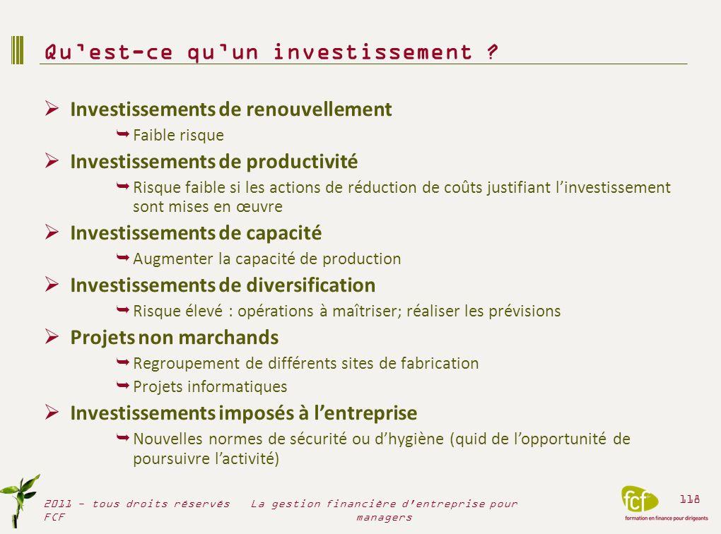 Investissements de renouvellement Faible risque Investissements de productivité Risque faible si les actions de réduction de coûts justifiant linvesti