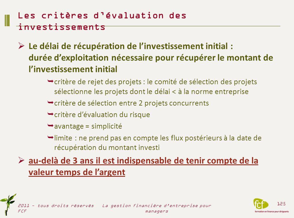 Le délai de récupération de linvestissement initial : durée dexploitation nécessaire pour récupérer le montant de linvestissement initial critère de r
