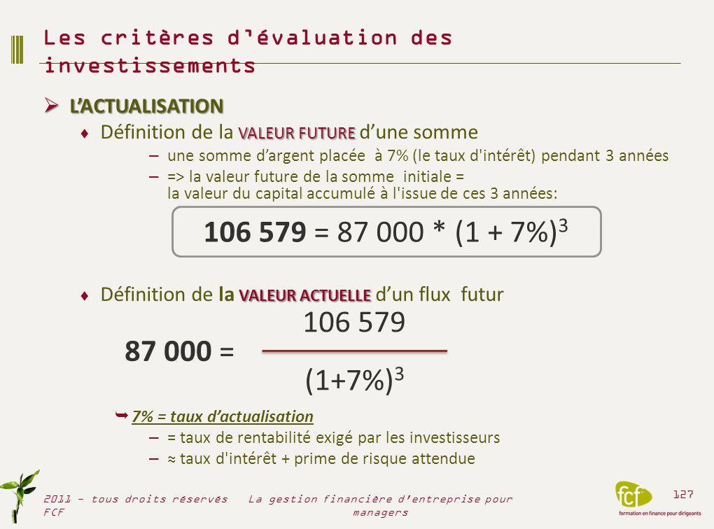 LACTUALISATION LACTUALISATION VALEUR FUTURE Définition de la VALEUR FUTURE dune somme – une somme dargent placée à 7% (le taux d'intérêt) pendant 3 an