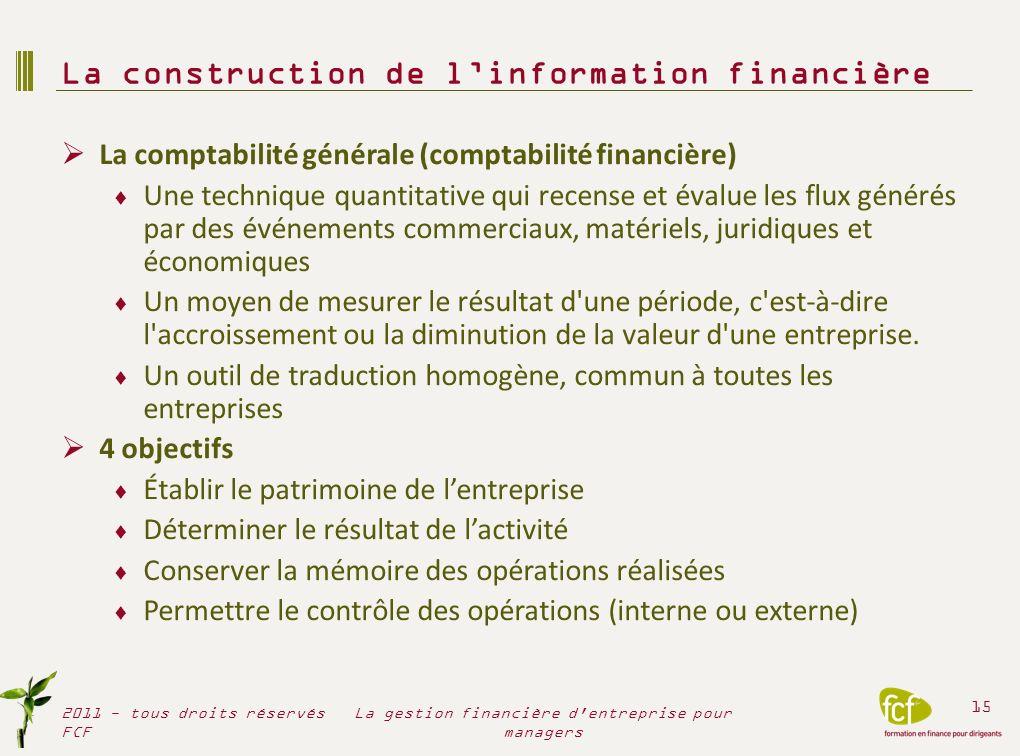 La comptabilité générale (comptabilité financière) Une technique quantitative qui recense et évalue les flux générés par des événements commerciaux, m