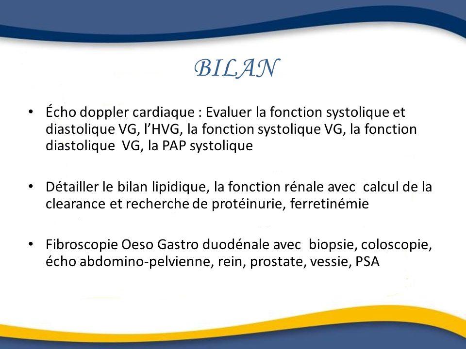 BILAN Écho doppler cardiaque : Evaluer la fonction systolique et diastolique VG, lHVG, la fonction systolique VG, la fonction diastolique VG, la PAP s